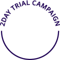 2DAY TRIAL CAMPAIGN